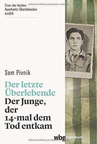 Der letzte Überlebende: Der Junge, der 14-mal dem Tod entkam (wbg Paperback)