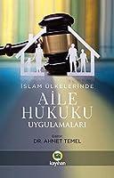 Islam Ülkelerinde Aile Hukuku Uygulamalari