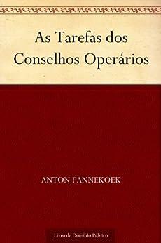 As Tarefas dos Conselhos Operários por [Anton Pannekoek, UTL]