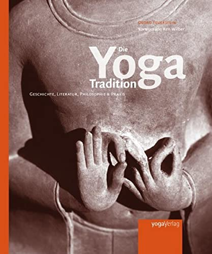 Feuerstein, Georg:<br />Die Yoga Tradition