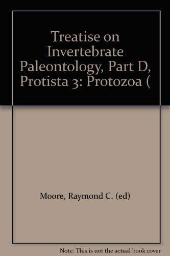 Treatise on Invertebrate Paleontology, Part D: Protista 3 download ebooks PDF Books