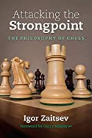 Attacking the Strongpoint: The Philosophy of Chess