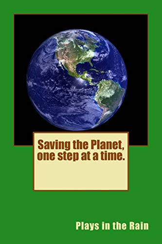 Saving the Planet, one step at a time.