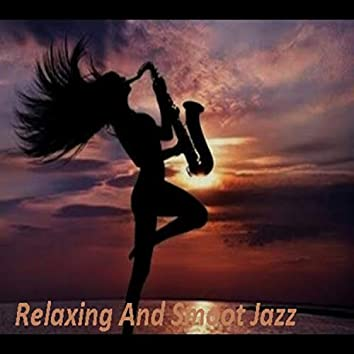 Relaxing And Smoot Jazz Music
