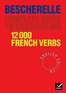 [Complete Guide to Conjugating 12000 French Verbs (English Edition)] - [Bescherelle]