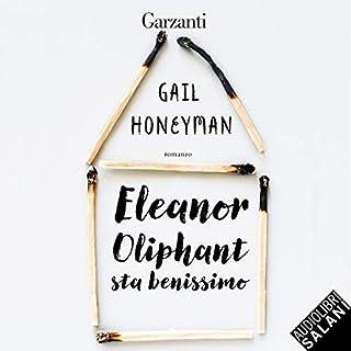 Eleanor Oliphant sta benissimo                   Di:                                                                                                                                 Gail Honeyman                               Letto da:                                                                                                                                 Elisa Giorgio                      Durata:  10 ore e 12 min     1.397 recensioni     Totali 4,5