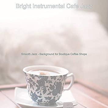 Smooth Jazz - Background for Boutique Coffee Shops