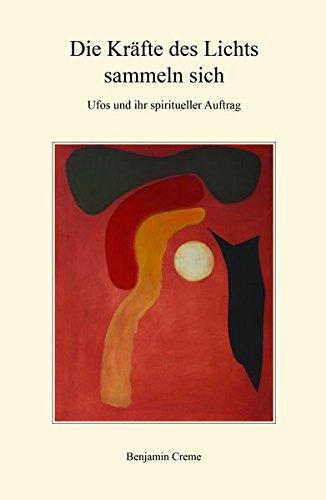 Die Kräfte des Lichts sammeln sich: Ufos und ihr spiritueller Auftrag