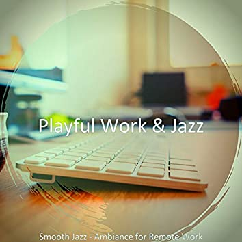 Smooth Jazz - Ambiance for Remote Work