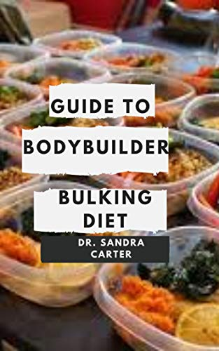 Guide to Body Builder Bulking Diet: Bodybuilding is centered around building your body's muscles through weightlifting and nutrition.