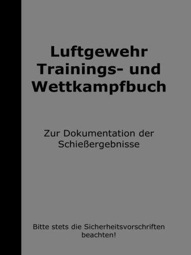 Luftgewehr Trainings- und Wettkampfbuch