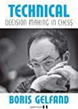 Technical Decision Making In Chess-Gelfand, Boris Aagaard, Jacob