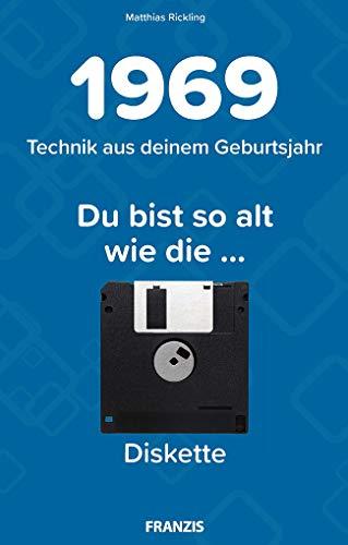 1969 - Technik aus deinem Geburtsjahr. Du bist so alt wie … Das Jahrgangsbuch für alle Technikfans | 50. Geburtstag