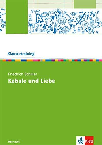 Friedrich Schiller: Kabale und Liebe: Arbeitsheft Klasse 10-13 (Klausurtraining Deutsch)