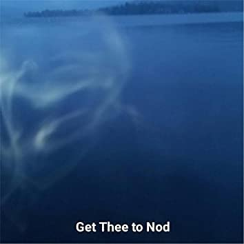 Get Thee to Nod
