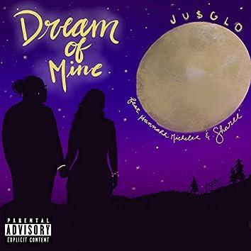 Dream of Mine (feat. Hannahhmichelee & Sharee')
