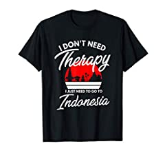 Are you an American with Indonesian roots?Or, is someone dear to you belongs to Indonesia?This I Don't Need Therapy, I Need To Go To Indonesia design makes a great gift for anyone who wants to visit Indonesia or loves Indonesian culture and history. ...