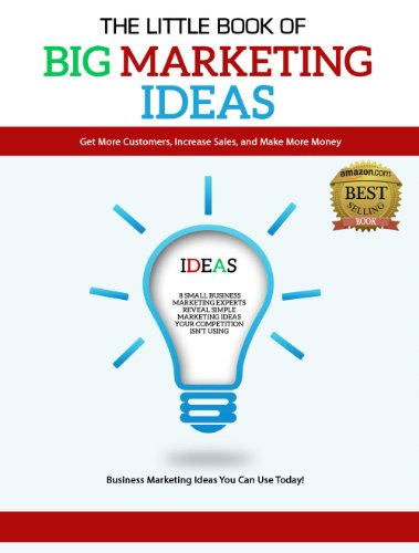 The Little Book of Big Marketing Ideas: Get More Customers, Increase Sales, and Make More Money (English Edition)