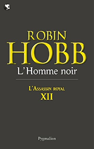 L'Assassin royal (Tome 12) - L'Homme noir (L'Assassin royal)