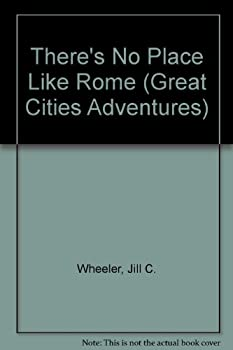 There's No Place Like Rome (Great Cities Adventures) 0939179458 Book Cover