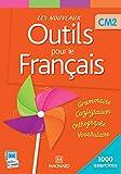 Les nouveaux outils pour le français CM2 : Livre de l'élève