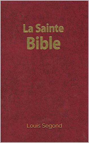 La Bible (La Sainte Bible - Ancien et Nouveau Testament, Louis Segond 1910) (French Edition)