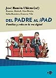 Del Padre Al Ipad: Familias y redes en la era digital: 2036 (HyS / SINTOMAS CONTEMPORANEOS)