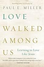 Love Walked Among Us [repack] by Paul Miller (18-Apr-2014) Paperback