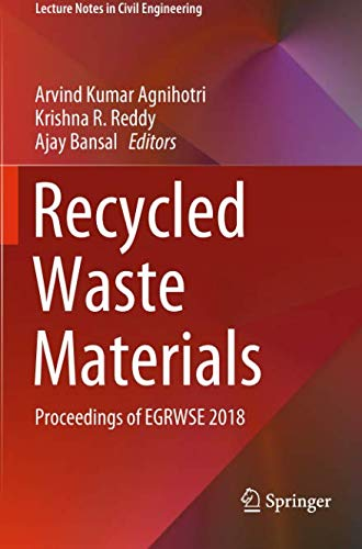 Recycled Waste Materials: Proceedings of EGRWSE 2018 (Lecture Notes in Civil Engineering)