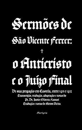 Sermões de São Vicente Ferrer. O Anticristo e o Juízo Final