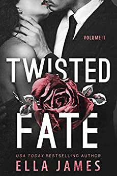 Twisted Fate: A Forbidden Romance (Dark Heart Duet Book 2) by [Ella James]