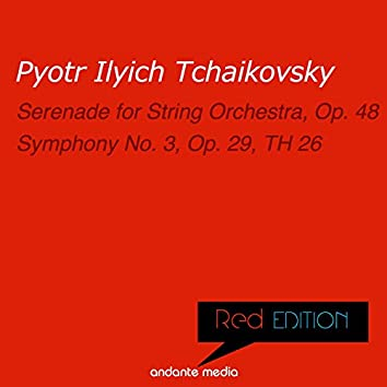 Red Edition - Tchaikovsky: Serenade for String Orchestra, Op. 48 & Symphony No. 3, Op. 29