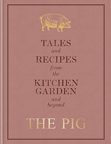 The Pig: Tales and Recipes from the Kitchen Garden and Beyond [Idioma Inglés]