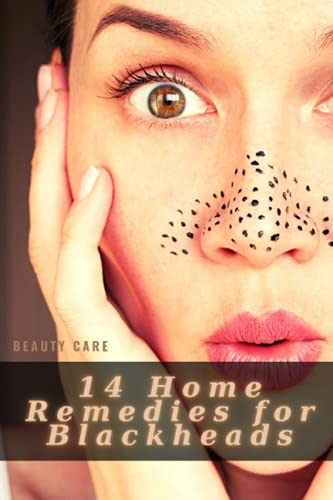 14 Home Remedies for Blackheads: The Best Home Remedies For Blackheads