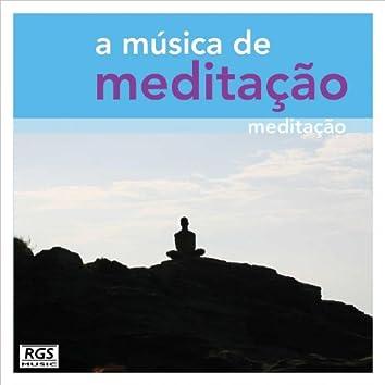 A Musica De Meditaçao