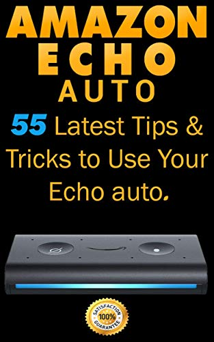 Amazon Echo Auto: 55 Latest Tips & Tricks to Use Your Echo Auto