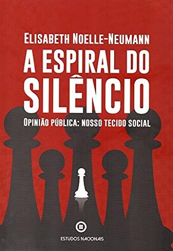 A Espiral do Silêncio - Opinião Pública: Nosso Tecido Social
