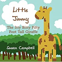 [ Little Jimmy: The Itty Bitty Fifty Foot Tall Giraffe ] By Campbell, Susan ( Author ) [ 2011 ) [ Paperback ]
