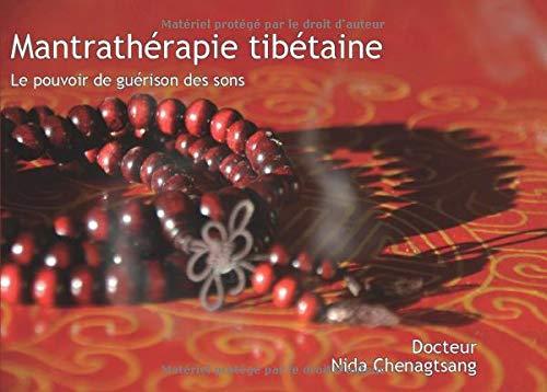 Mantrathérapie tibétaine : Les sons en médecine tibétaine