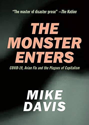 The Monster Enters: COVID-19, Avian Flu and the Plagues of Capitalism