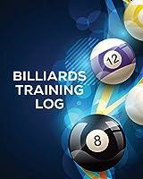 Billiards Training Log: Every Pool Player - Pocket Billiards - Practicing Pool Game - Individual Sports