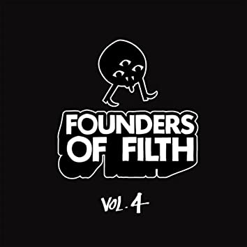 Founders of Filth Volume Four