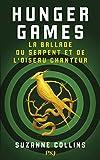Hunger Games - La ballade du serpent et de l'oiseau chanteur: Roman
