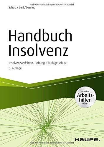 Handbuch Insolvenz - inkl. Arbeitshilfen online: Insolvenzverfahren, Haftung, Gläubigerschutz (Haufe Fachbuch)