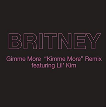 """Gimme More (""""Kimme More"""" Remix)"""