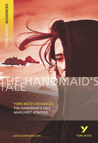 "The ""Handmaid's Tale"" - York Notes Advanced by Margaret Atwood"