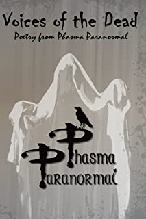 Voices of the Dead: Poetry from Phasma Paranormal