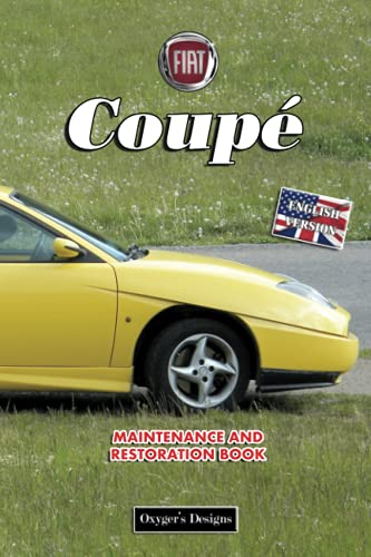 FIAT COUPÉ: MAINTENANCE AND RESTORATION BOOK