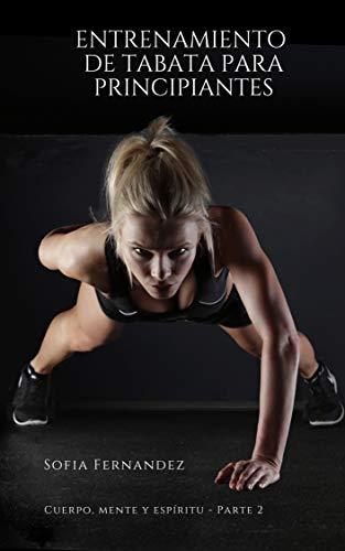 Entrenamiento de Tabata para principiantes: (Entrenamiento por intervalos para principiantes, en forma y delgado con HIIT, ejercicio sin pesas, desarrollar músculos, quemar grasa)