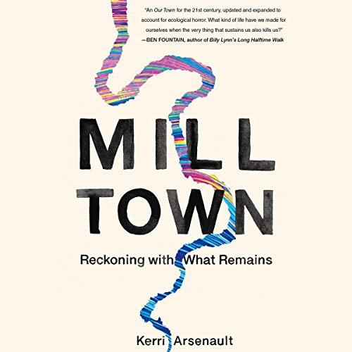 Mill Town Audiobook By Kerri Arsenault cover art